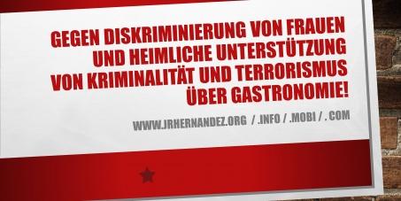 Gegen Diskriminierung von Frauen und heimliche Unterstützung von Kriminalität und Terrorismus über Gastronomie!