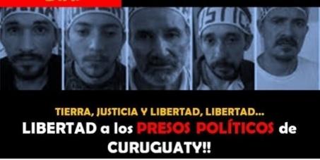 Justicia,tierra,libertad a los presos políticos campesinos paraguayos víctimas de la masacre de Marina Kue