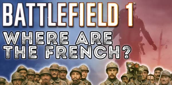 Pour que la France soit Présente sur Battlefield 1