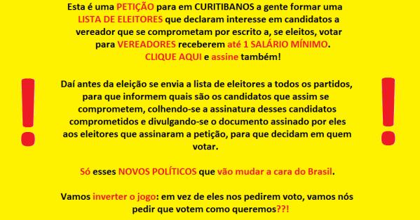 Todos os candidatos a vereador de CURITIBANOS: Queremos o compromisso de votar em 1 salário mínimo para vereadores!