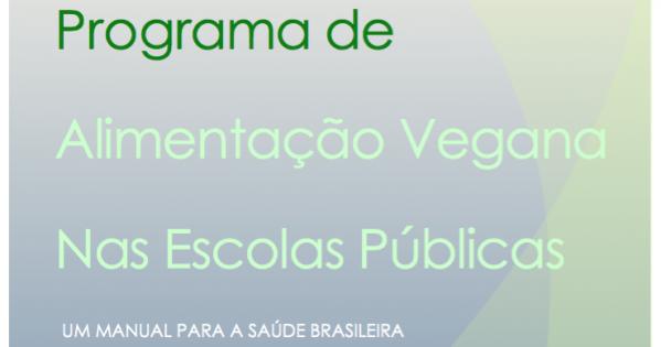 Fundo Nacional de Desenvolvimento da Educação-FNDE presidencia@fnde.gov.br: Pela Implantação do Programa de Alimentação Vegana nas Escolas Públicas.
