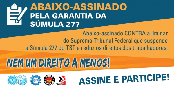 Sou contra a liminar do Supremo Tribunal Federal que suspende a Súmula 277 do TST