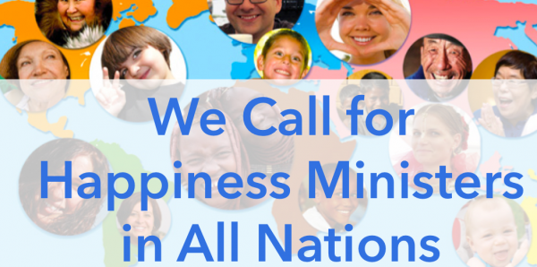 Presidents and Prime Ministers Around Our World: Appoint a Minister of Happiness