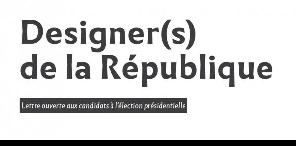 Aux candidats à l'élection présidentielle: Designer(s) de la République
