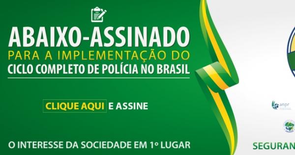 PETIÇÃO PÚBLICA:Pela adoção do Ciclo Completo de Polícia no Brasil!