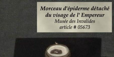 Au Président de la République Française: Analysons l'ADN du derme conservé au musée de l'Armée attribué à Napoléon!