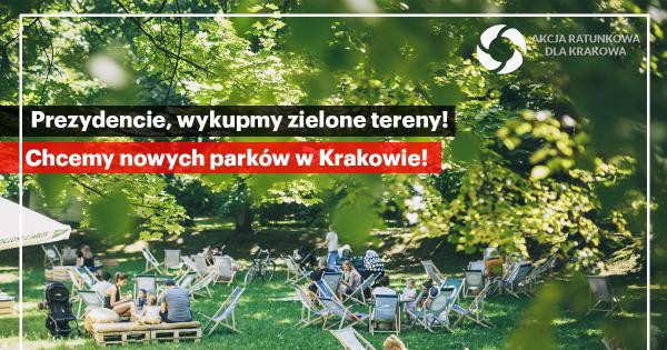 Prezydencie, wykupmy zielone tereny! Chcemy nowych parków miejskich w Krakowie!