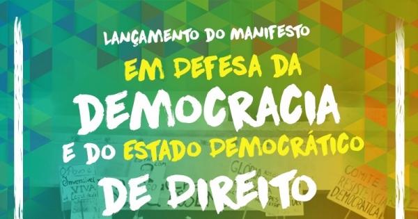 Ao Povo Brasileiro, ao Congresso Nacional e ao Supremo Tribunal Federal: Manifesto em defesa da Democracia e do Estado Democrático de Direito