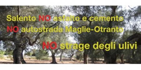 Salviamo Otranto e l'entroterra del Salento con i suoi ulivi millenari oggi a rischio dalla follia speculativa dell'asfa