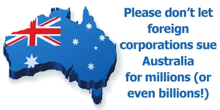 Don't let foreign corporations sue Australia over our policies on GE crops, coal seam gas, health & more!