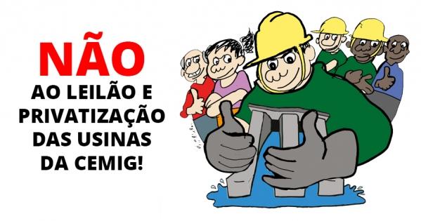 Ao Ministério de Minas e Energia: Não ao leilão das usinas da Cemig!