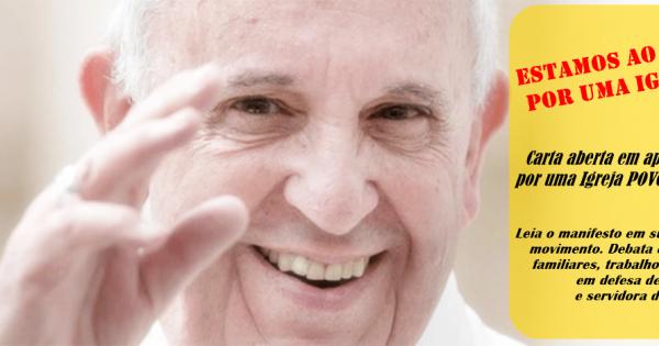 Papa Francisco: Estamos ao lado do Papa, por uma Igreja em saída