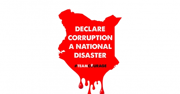 THE PRESIDENT OF KENYA: DECLARE CORRUPTION A NATIONAL DISASTER