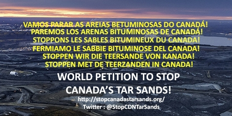 World leaders: Stop Canada's Tar Sands! - Stoppez les sables bitumineux!