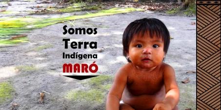 Ministério da Justiça e Fundação Nacional do Índio (Funai): Pela demarcação da Terra Indígena Maró