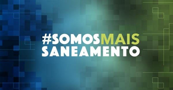 Cidadãos brasileiros: #SOMOSMAISSANEAMENTO em defesa de mais saneamento básico no país