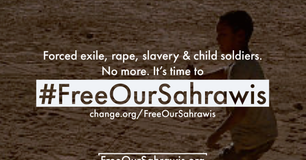 End the persecution and forced exile of Sahrawis in the Tindouf camps