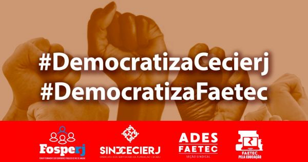 Moraliza e Democratiza as fundações FAETEC e CECIERJ, Eleições Já!
