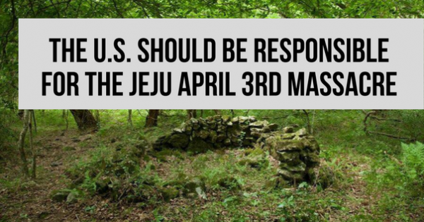 Mr. Donald Trump, President of the United States: Apologize for the Jeju April 3rd Massacre