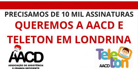 Câmara Municipal de Londrina: Queremos a AACD/Teleton em nossa cidade!