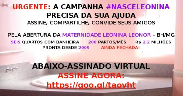 #nasceleonina: Prefeito de Belo Horizonte, Sr. Márcio Lacerda: Abra imediatamente a Maternidade Leonina Leonor Ribeiro