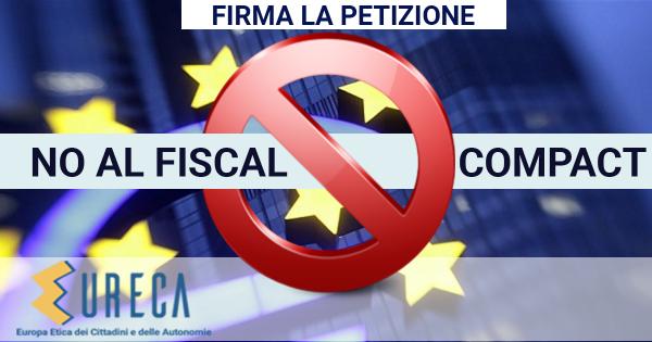 Libera Europa e Italia dal cappio Fiscal Compact