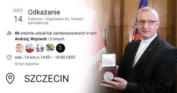 Odebranie księdzu Tomaszowi Kancelarczykowi tytułu zasłużonego obywatela Miasta Szczecina.