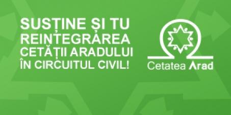 Guvernului României, Ministerului Apărării Naționale și Primăriei Arad: DORIM RECONVERSIA CIVILĂ A CETĂȚII ARADULUI!