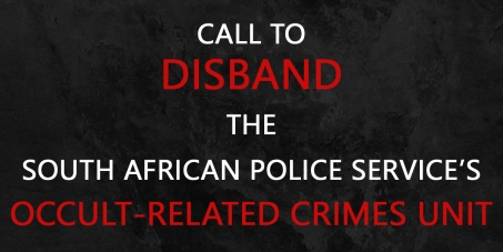 Call to disband the South African Police Service's Occult-related Crimes Unit