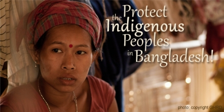 Protect the Indigenous Peoples in Bangladesh!