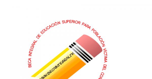 BECA INTEGRAL DE EDUCACIÓN SUPERIOR PARA POBLACIÓN DESPLAZADAY VÍCTIMAPOR LA VIOLENCIA EN COLOMBIA