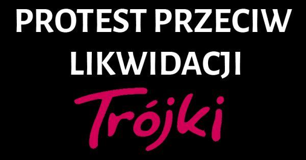 Protest przeciwko likwidacji Trójki (Programu III Polskiego Radia)