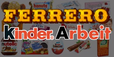 Ferrero: Verhindern Sie Kinderarbeit und menschenunwürdige Arbeitsumstände!