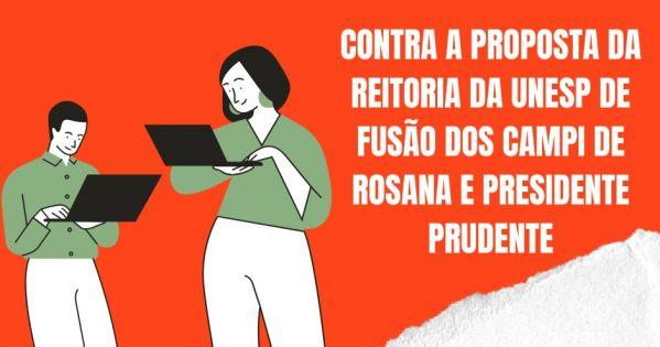 NÃO À FUSÃO DO CAMPUS EXPERIMENTAL DE ROSANA COM A UNESP DE PRESIDENTE PRUDENTE