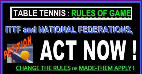 Dirigeants ITTF et Fédérations Nationales : modifiez et régularisez les règles du jeu, ou faites appliquer les actuelles