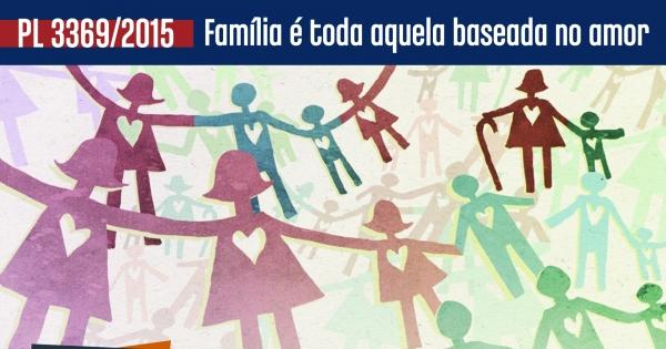 PL 3369/2015 institui o Estatuto das Famílias do Século XXI: Em defesa de toda e qualquer forma de amor!!!!