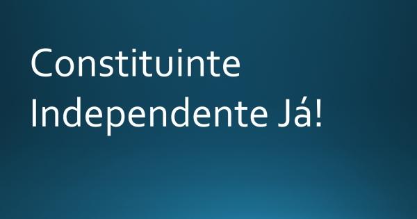 Convocação de plebiscito para instituir uma Constituinte Independente