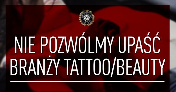 Nie pozwólmy upaść branży Tattoo & Piercing!