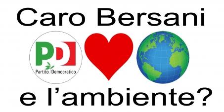 Caro Bersani, e l'ambiente?