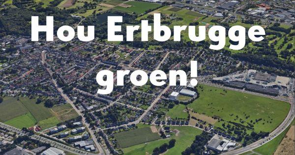Hou Ertbrugge groen!