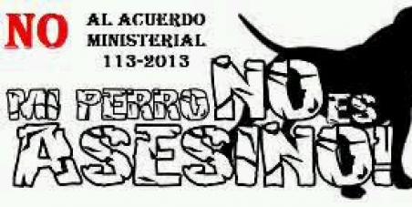 NO AL ACUERDO MINISTERIAL 113-2013 LEY PARA EL CONTROL DE PERROS PELIGROSOS EN GUATEMALA<br />