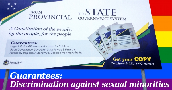 Stop sexual orientation discrimination in forthcoming Solomon Islands Constitution!