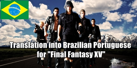 "SQUARE ENIX CO.: Translation into Brazilian Portuguese for ""Final Fantasy XV"""