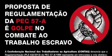 Trabalho Escravo: CONTRA a  regulamentação proposta pelo Senado brasileiro à Proposta de Emenda à Constituição 57-A/99
