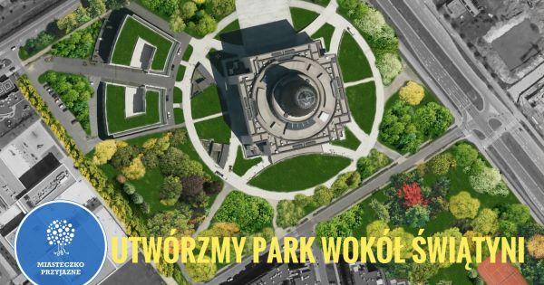 Utwórzmy PARK wokół Świątyni Opatrzności Bożej!