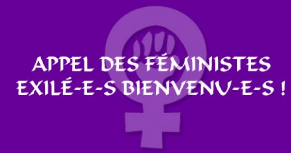 APPEL DES FEMINISTES ! EXILE-E-S BIENVENU-E-S !