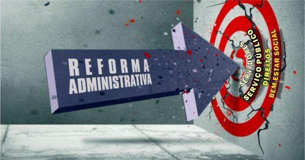 Somos contra a REFORMA ADMINISTRATIVA!
