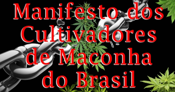 Manifesto dos Cultivadores de Maconha do Brasil - STF, Anvisa, Câmara e Senado Federal