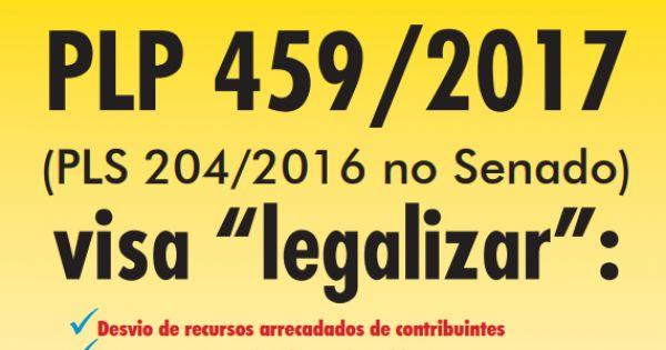 Deputados federais: Deputados(as) Federais votem NÃO ao esquema fraudulento do PLP 459/2017