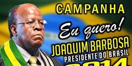 Joaquim Barbosa para Presidente do Brasil.